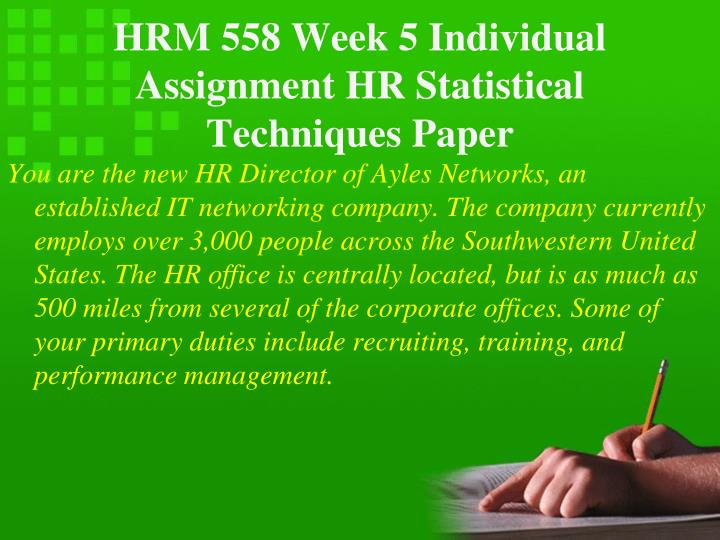 hrm 558 hr statistical techniques paper Hrm 558 week 5 individual assignment hr statistical techniques paperdoc hrm 558 week 5 learning team discussion questiondoc hrm 558 week 6 discussion question dq 1doc.