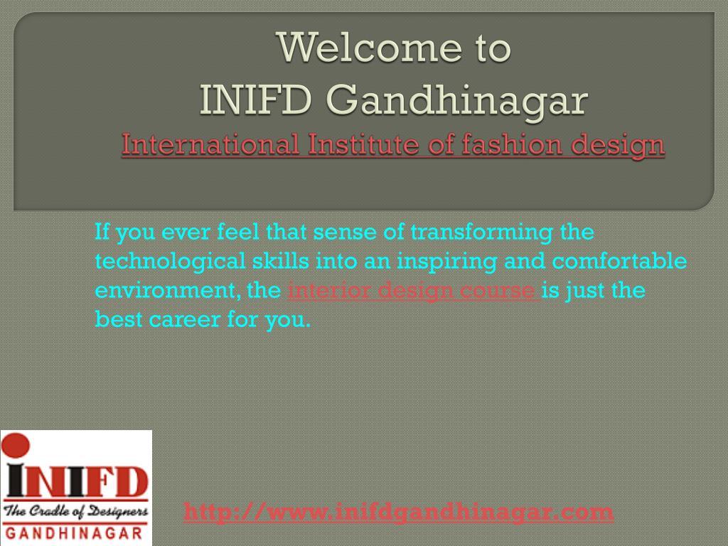 Ppt Interior Design Institute Inifd Gandhinagar Powerpoint Presentation Id 7304598