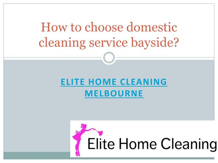 How to choose domestic cleaning service bayside