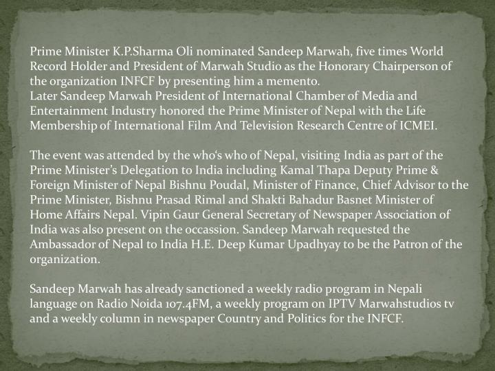Prime Minister K.P.Sharma Oli nominated Sandeep Marwah, five times World