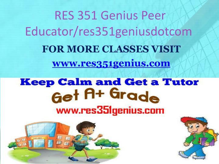 RES 351 Genius Peer Educator/res351geniusdotcom