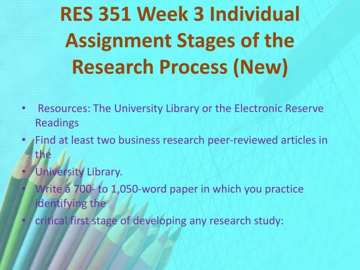RES 351 Week 3 Individual Assignment Stages of the Research Process (New)