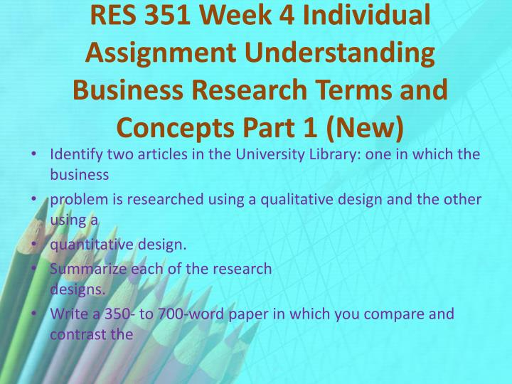 RES 351 Week 4 Individual Assignment Understanding Business Research Terms and Concepts Part 1 (New)