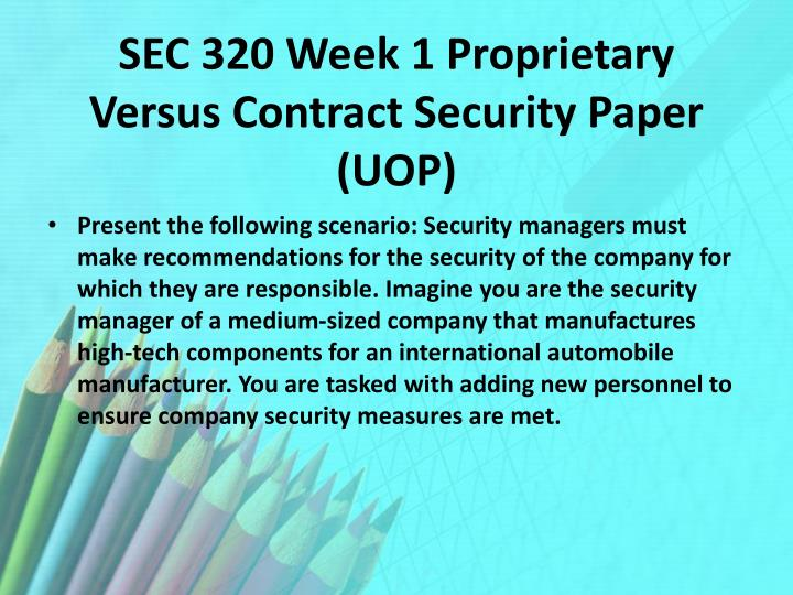 proprietary vs contract security essay We published the results of the survey on the differences between public and private sector procurement a while back the survey was carried out in conjunction with the organisers of the eworld conference we intended to publish the results of the final question, which was a free text please add.