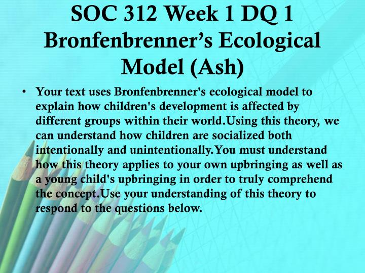 understanding bronfenbrenners social ecology model of healing He ecological model of bronfenbrenner consists of an environmental focus on the development of the individual through the different environments in which it unfolds according to this way, the different environments in which people participate directly.