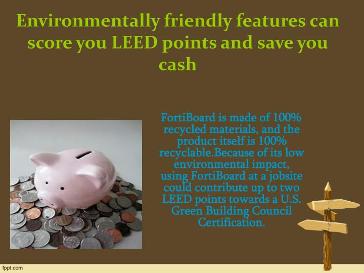 Environmentally friendly features can score you LEED points and save you cash