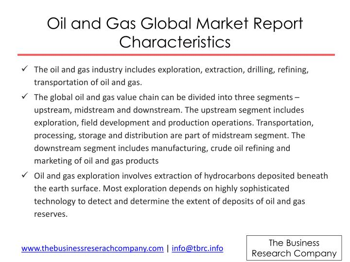 Oil and gas global market report characteristics