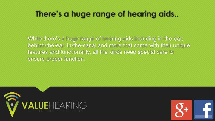 There s a huge range of hearing aids