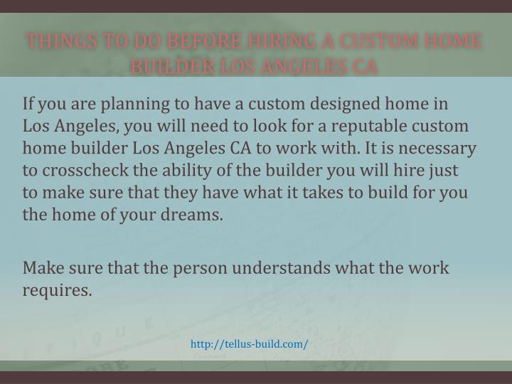 Things to do before hiring a custom home builder los angeles ca2