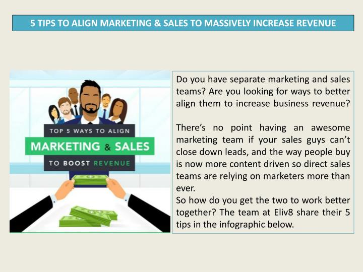 5 TIPS TO ALIGN MARKETING & SALES TO MASSIVELY INCREASE