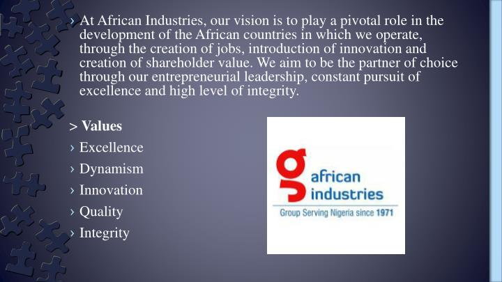 Ppt african industries group powerpoint presentation for Vision industries group