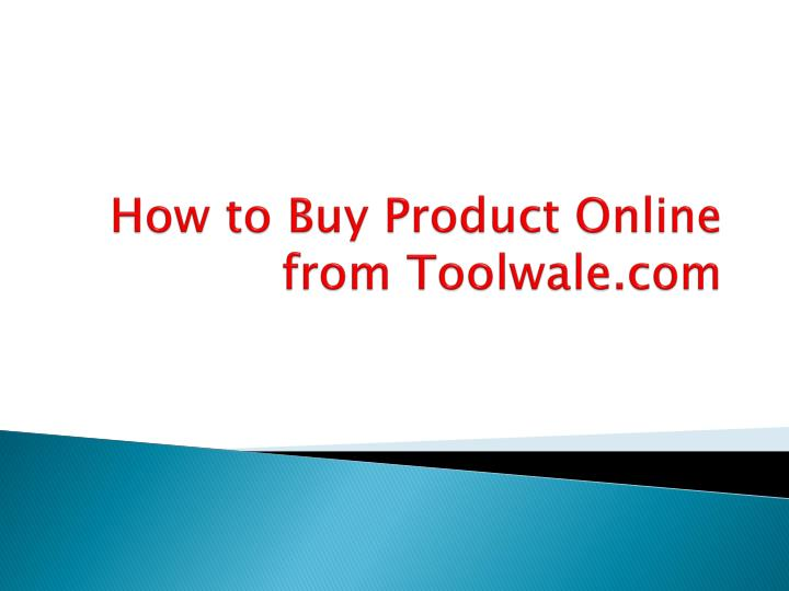 how to buy product online from toolwale com n.