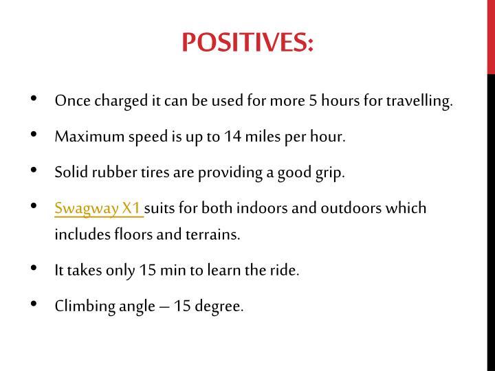 Positives:
