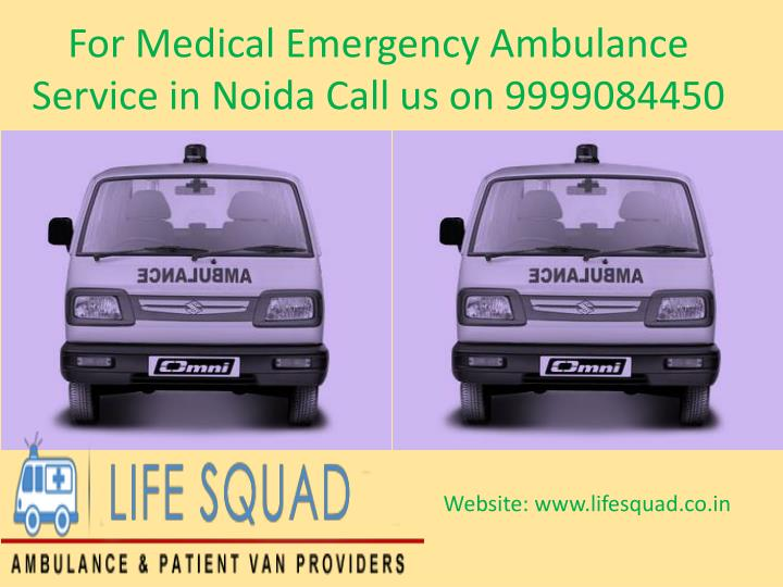 for medical emergency ambulance service in noida call us on 9999084450 n.