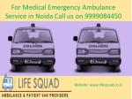 for medical emergency ambulance service in noida call us on 9999084450