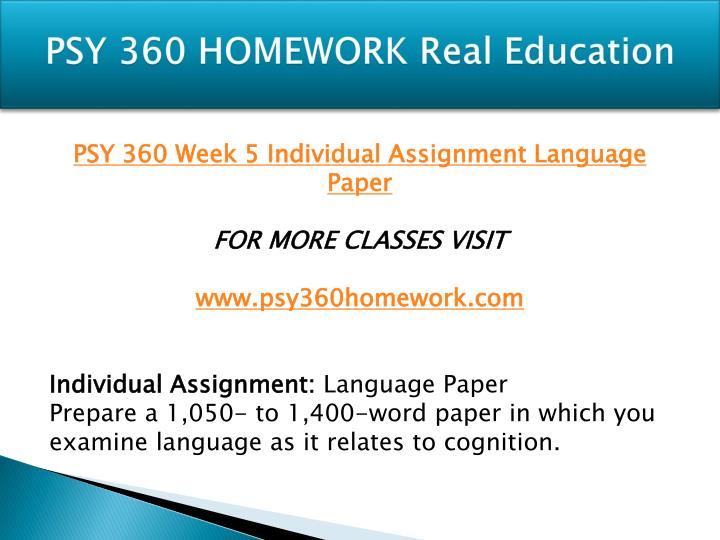 psy 360 week 5 language paper Psy 360 week 5 individual assignment language paper for more course tutorials visit wwwuoppsy360com individual assignment: language paper prepare a 1,050- to.