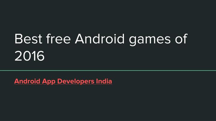 best free android games of 2016 n.