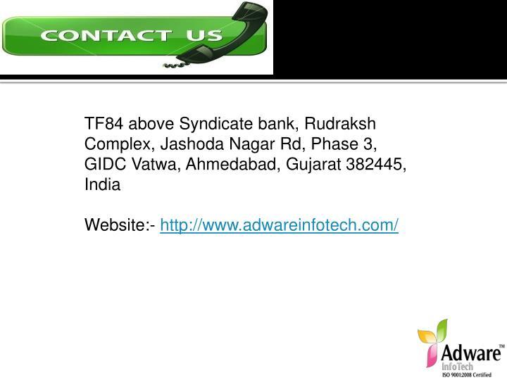 TF84 above Syndicate bank, Rudraksh Complex, Jashoda Nagar Rd, Phase 3, GIDC Vatwa, Ahmedabad, Gujarat 382445, India