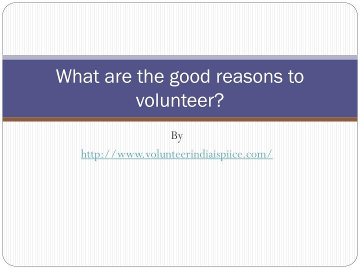 what are the good reasons to volunteer
