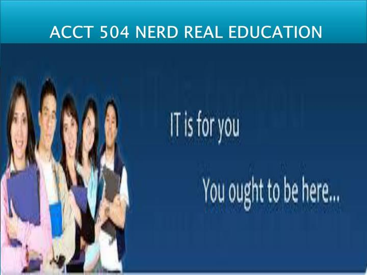 ACCT 504 NERD REAL EDUCATION
