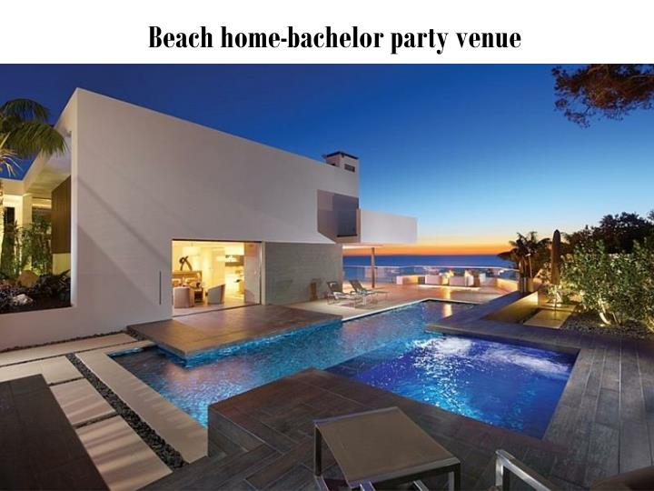 Beach home-bachelor party venue