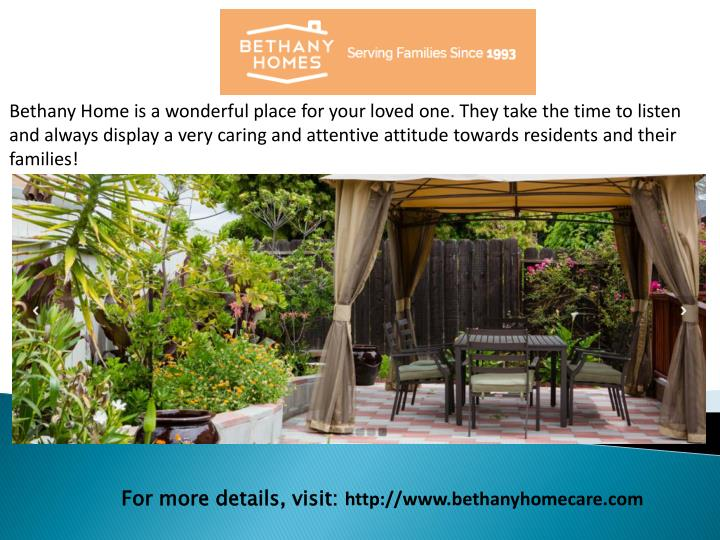 Bethany Home is a wonderful place for your loved one. They take the time to listen and always displa...