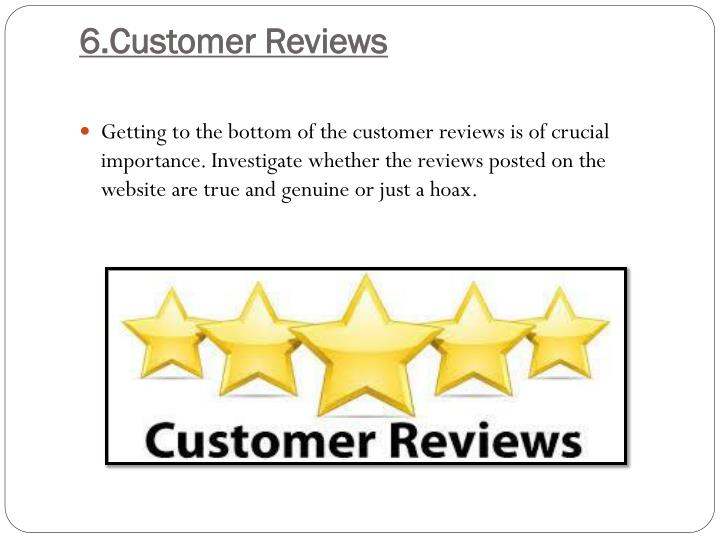 6.Customer Reviews
