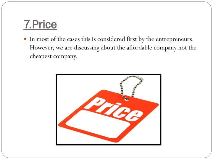 7.Price