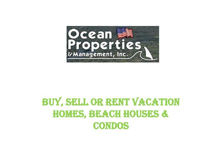 Buy, Sell or Rent Vacation Homes, Beach Houses & Condos