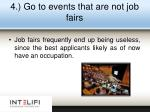 4 go to events that are not job fairs