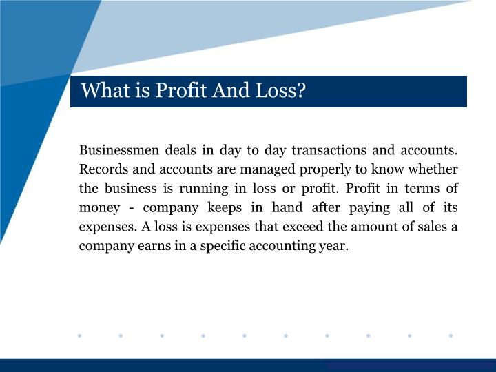 What is Profit And Loss?