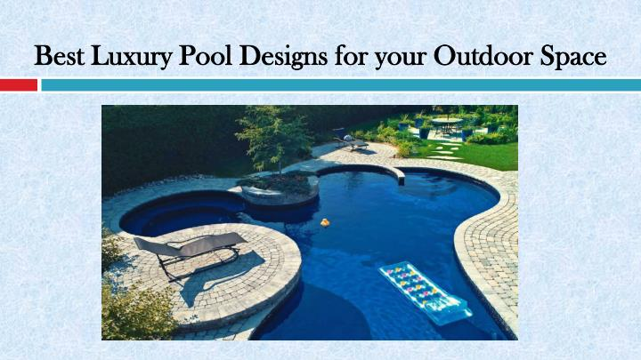 Best luxury pool designs for your outdoor space