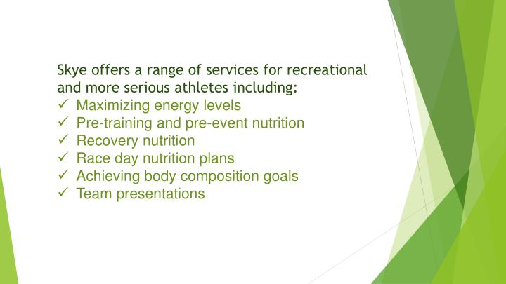 Skye offers a range of services for recreational and more serious athletes including: