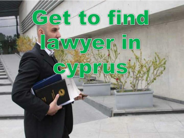 Get to find lawyer in cyprus