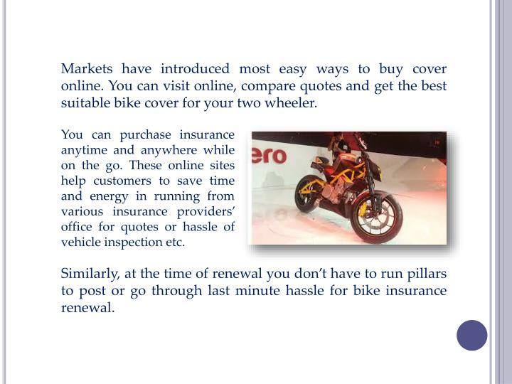 Markets have introduced most easy ways to buy cover online.