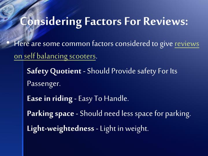 Considering factors for reviews
