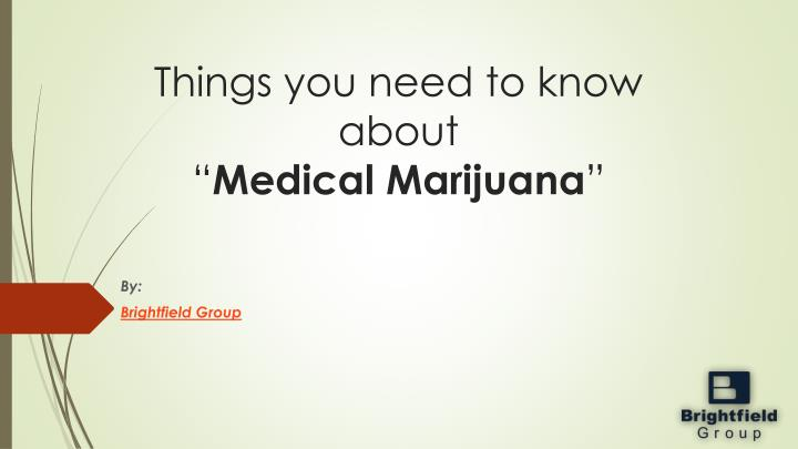 things you need to know about medical marijuana n.