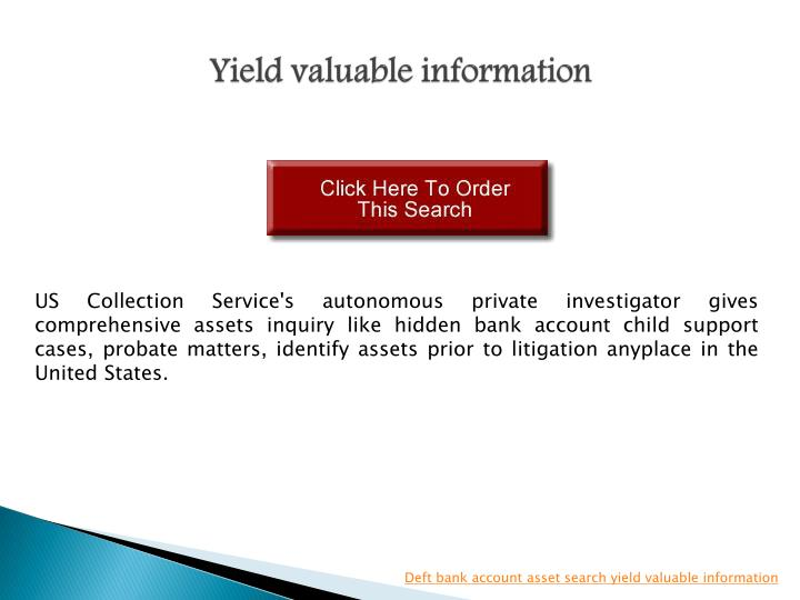 Yield valuable information