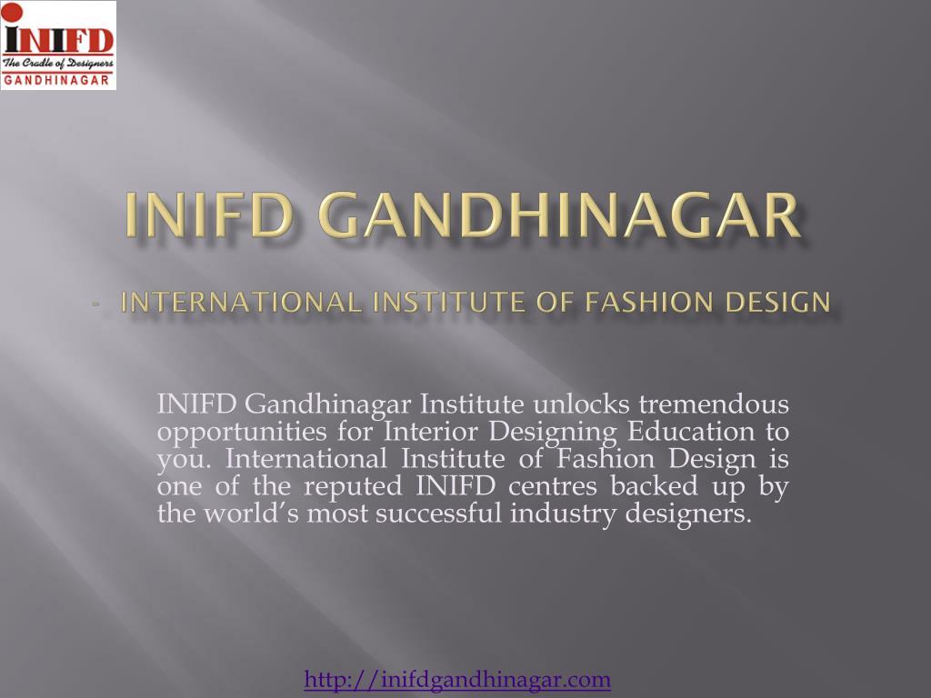 Ppt Fashion And Interior Design Institute Gujarat Powerpoint Presentation Id 7313428
