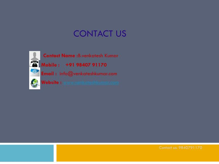 Contact us: 9840791170