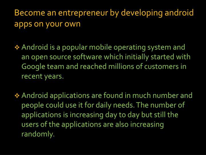 Become an entrepreneur by developing android apps on your own