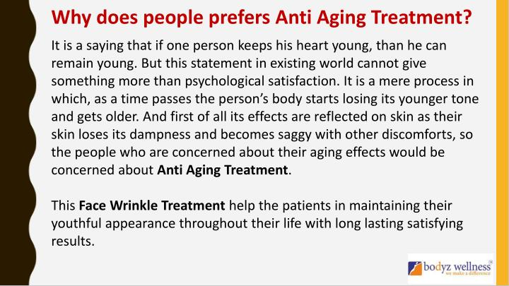 Why does people prefers Anti Aging Treatment?