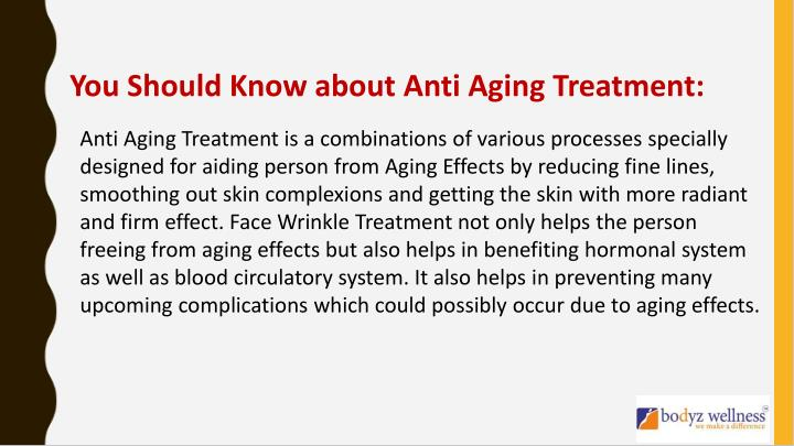 You Should Know about Anti Aging Treatment: