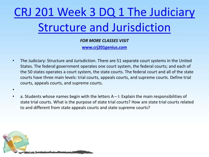 CRJ 201 Week 3 DQ 1 The Judiciary Structure and Jurisdiction