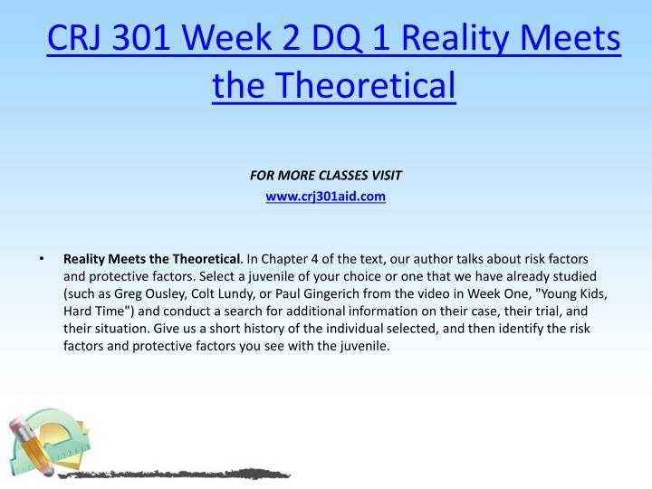 CRJ 301 Week 2 DQ 1 Reality Meets the Theoretical