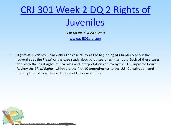 CRJ 301 Week 2 DQ 2 Rights of Juveniles
