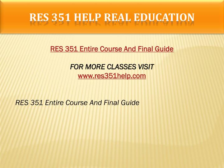 Res 351 help real education1
