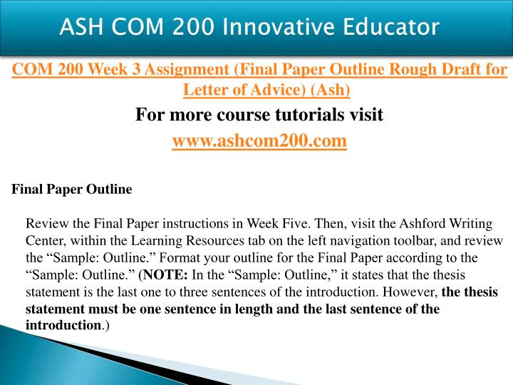 letter of advice com200 outline Com200: interpersonal communication final paper: letter of adviceimagine that a newly engaged couple hears that you are taking a course in interpersonal communication, and wants advice for their relationship.