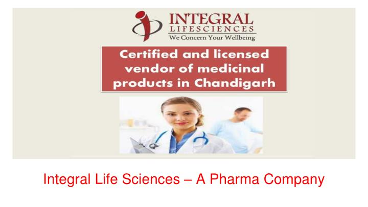 Integral life sciences a pharma company