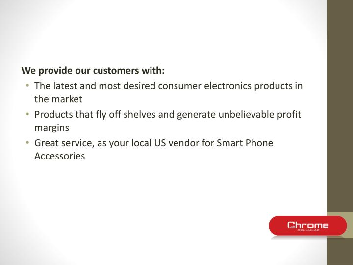 Weprovide our customers with: